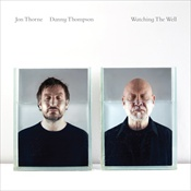 Watching The Well - Jon Thorne Danny Thompson